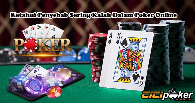 Ketahui Penyebab Sering Kalah Dalam Poker Online