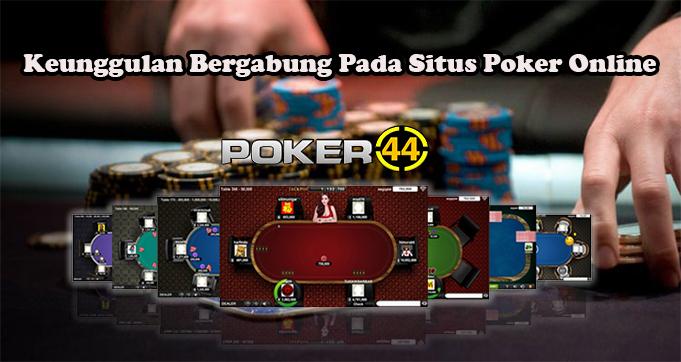 Keunggulan Bergabung Pada Situs Poker Online