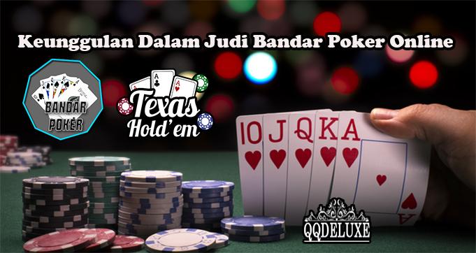 Keunggulan Dalam Judi Bandar Poker Online