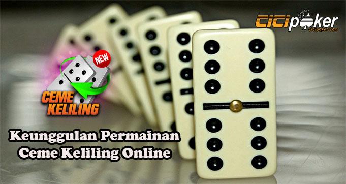 Keunggulan Permainan Ceme Keliling Online